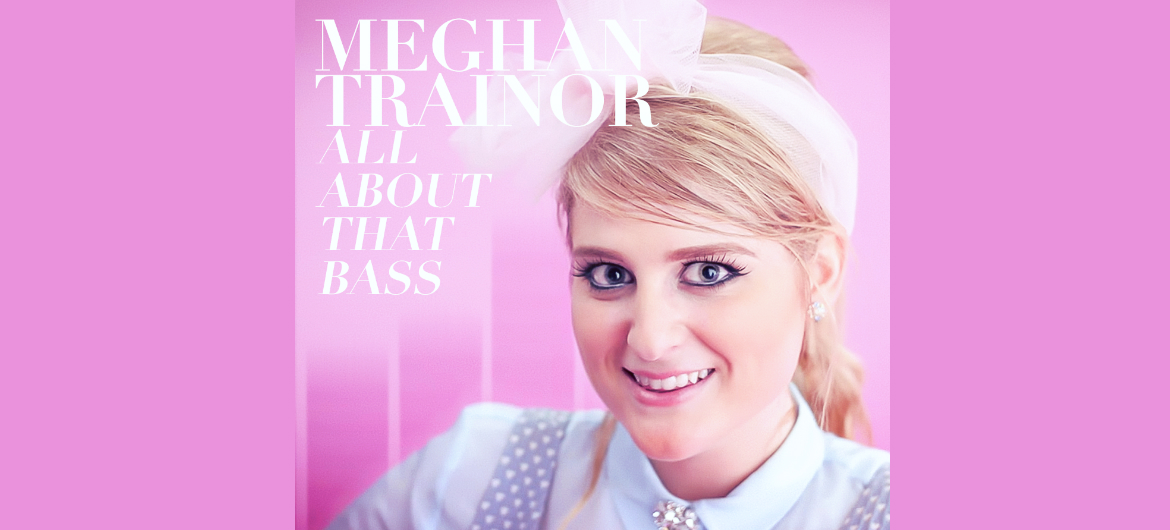 Meghan trainor that all about bass